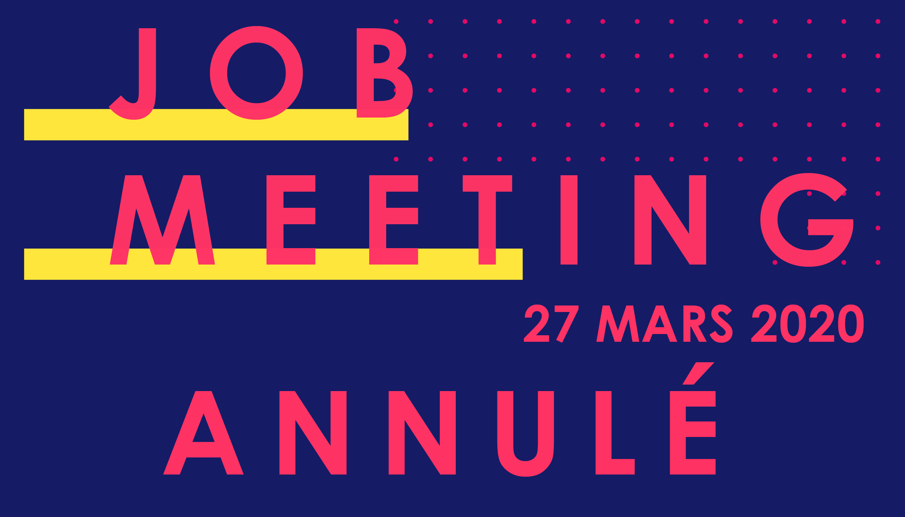 JOB MEETING 27 MARS 2020 ANNULÉ